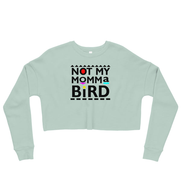 My Momma Bird Crop Sweatshirt