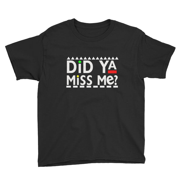 Did Ya Miss Me? Youth T-Shirt