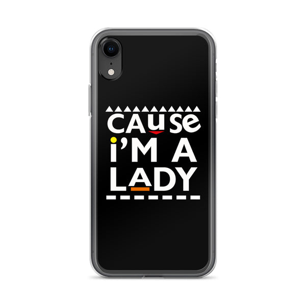 Cause I'm A Lady iPhone Case