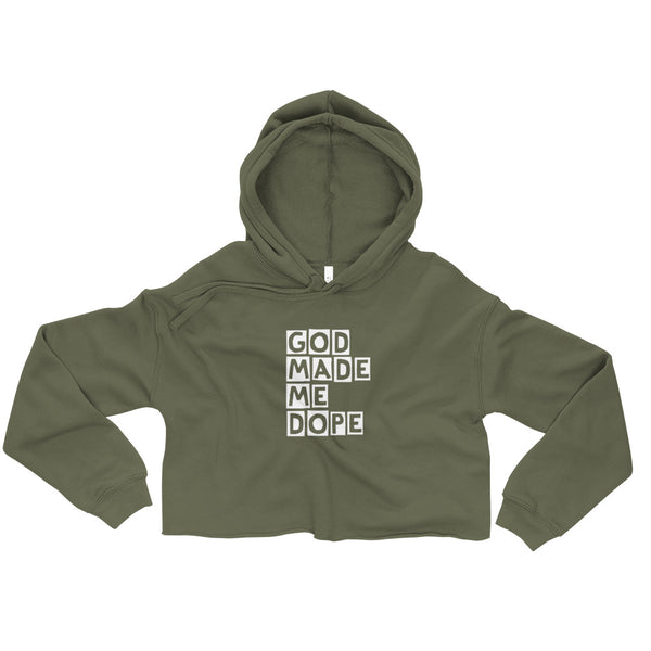 God Made Me Dope Crop Hoodie