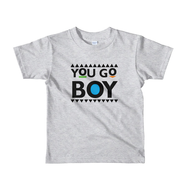 You Go Boy kids t-shirt