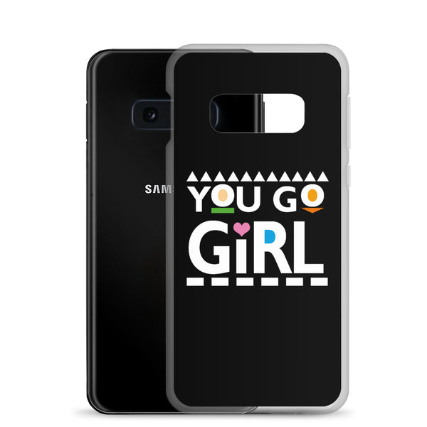 You Go Girl Samsung Case