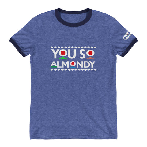 You So Almondy Ringer T-Shirt