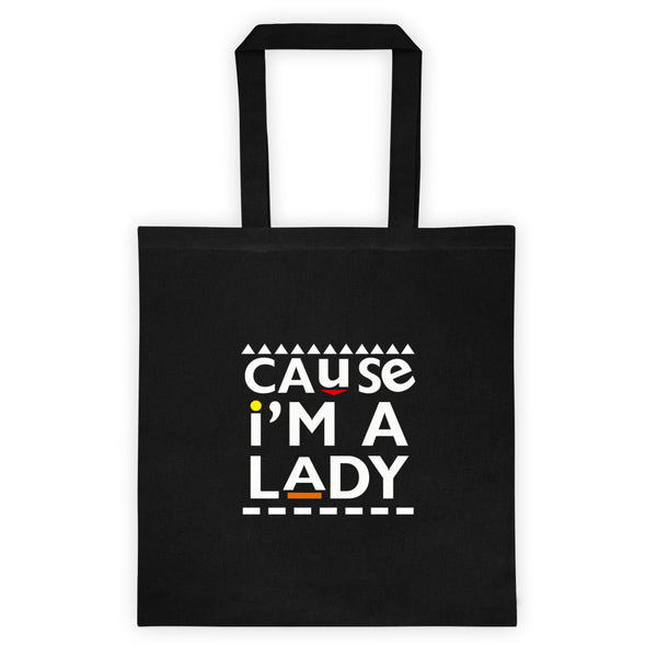 Cause I'm A Lady Tote bag