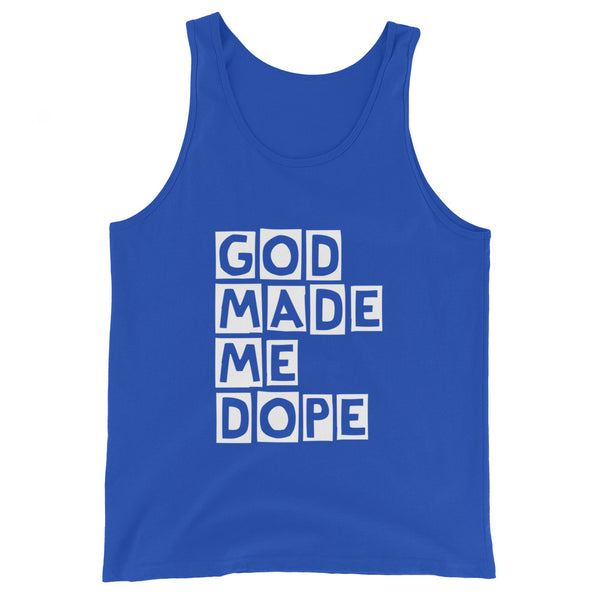 God Made Me Dope  Tank Top