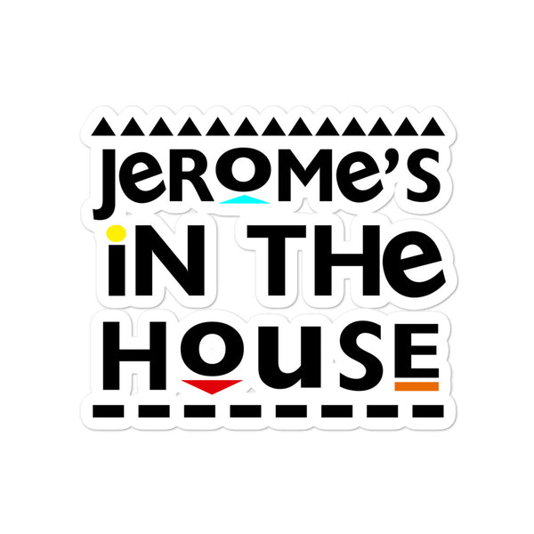 Jerome's In The House Bubble-free stickers