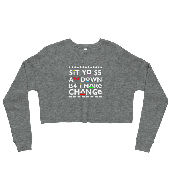 Sit Yo $5 A** Down Crop Sweatshirt