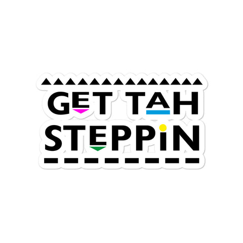 Get Tah Steppin Bubble-free stickers