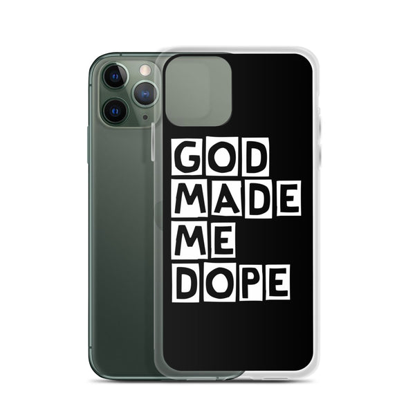 God Made Me Dope iPhone Case