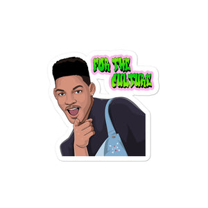 For The Culture (Fresh Prince) Bubble-free stickers