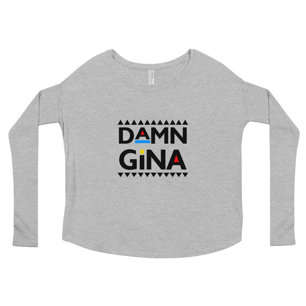 Damn Gina Ladies' Long Sleeve Tee