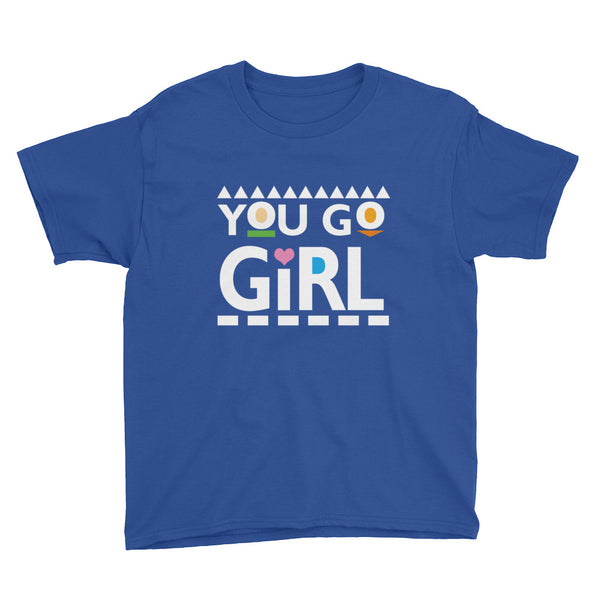 You Go Girl Youth T-Shirt