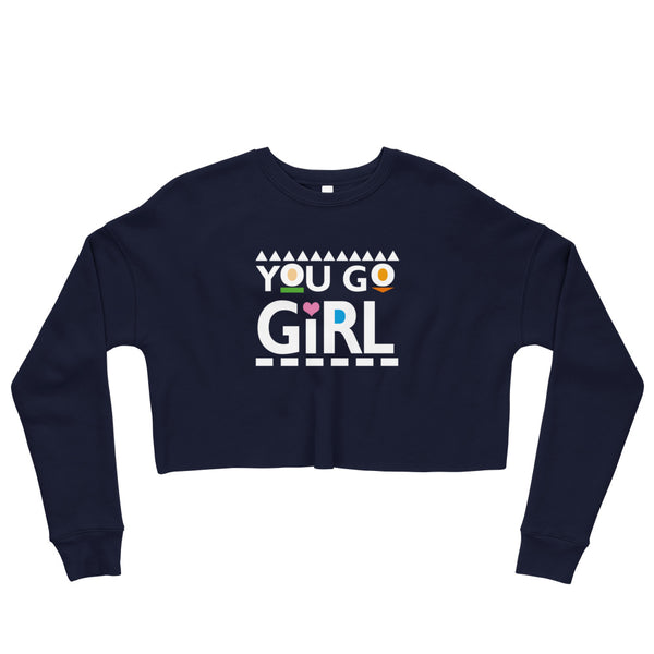 You Go Girl Crop Sweatshirt