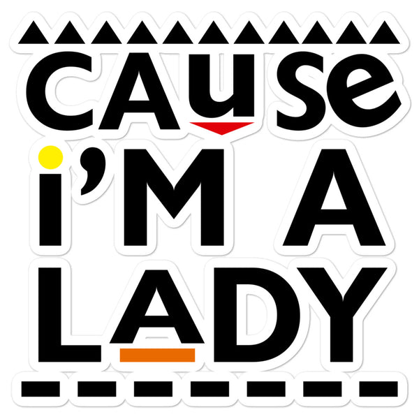Cause I'm A Lady Bubble-free stickers