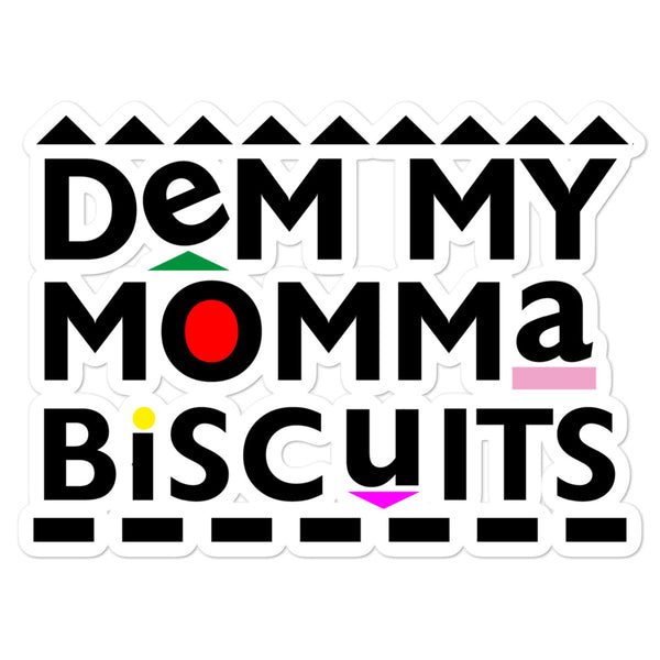 My Momma Biscuits Bubble-free stickers