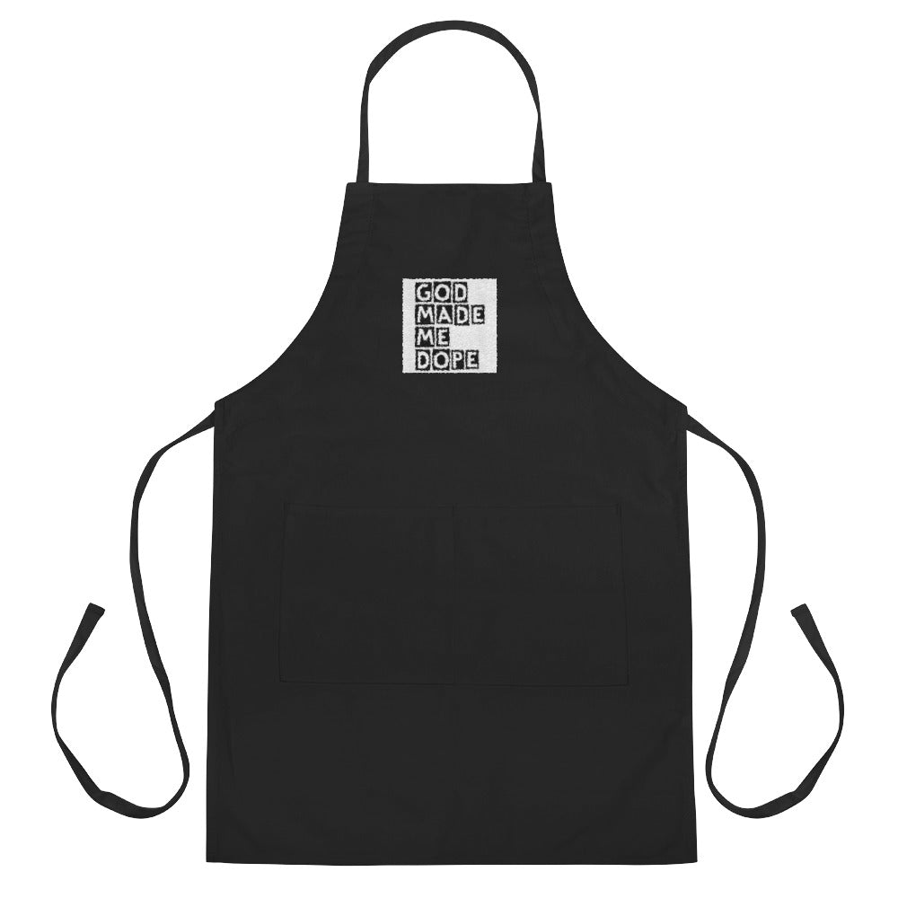 God Made Me Dope Embroidered Apron