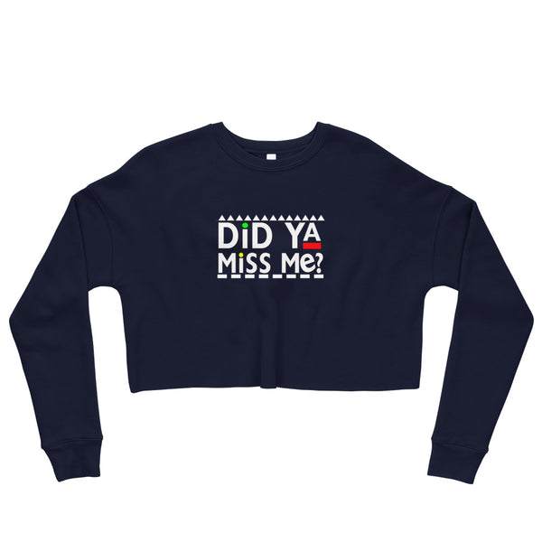 Did Ya Miss Me? Crop Sweatshirt