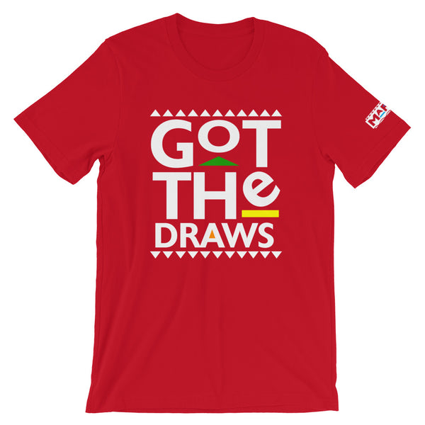 Got The Draws T-Shirt