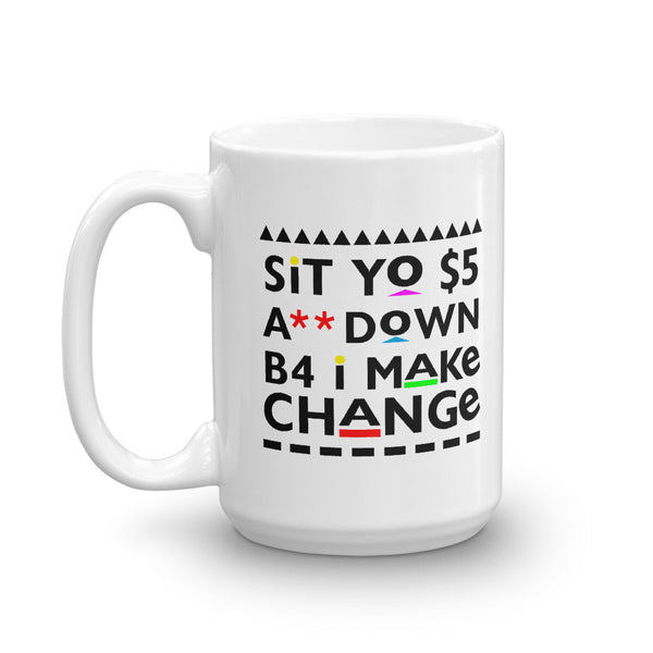 Sit Yo $5 A** Down Mug