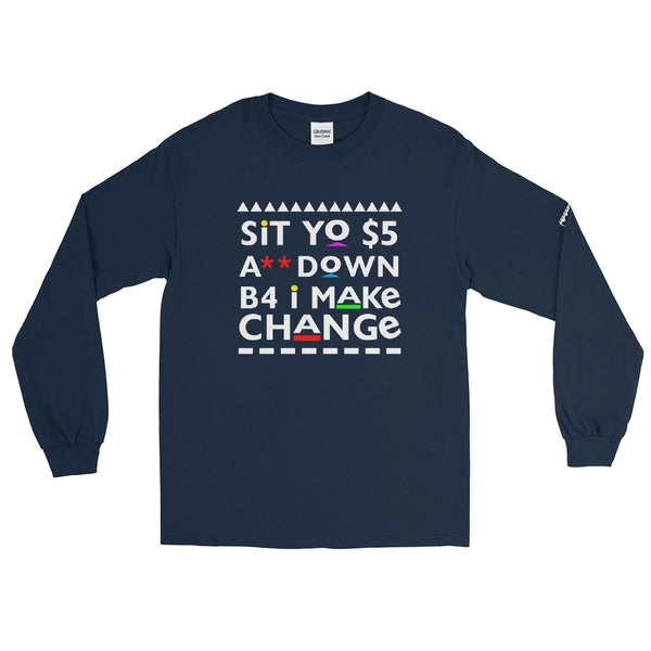 Sit Yo $5 A** Down Men's Long Sleeve Shirt