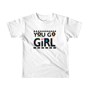 You Go Girl Kids T-Shirt