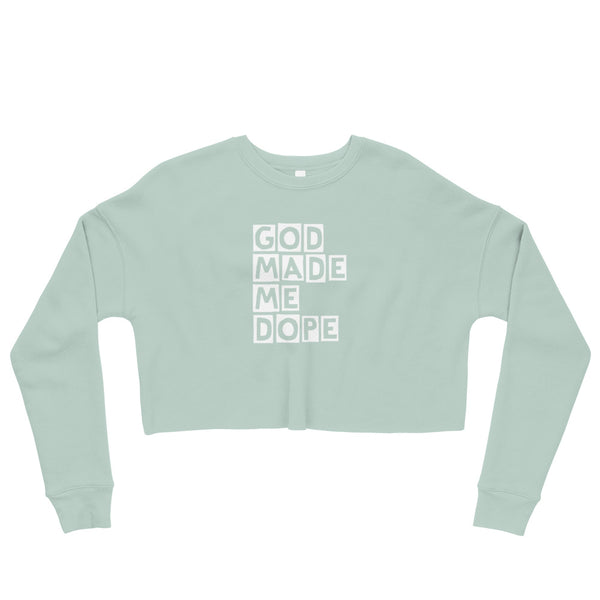 God Made Me Dope Crop Sweatshirt