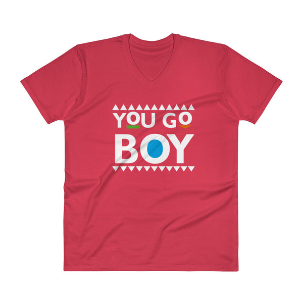 You Go Boy V-Neck T-Shirt