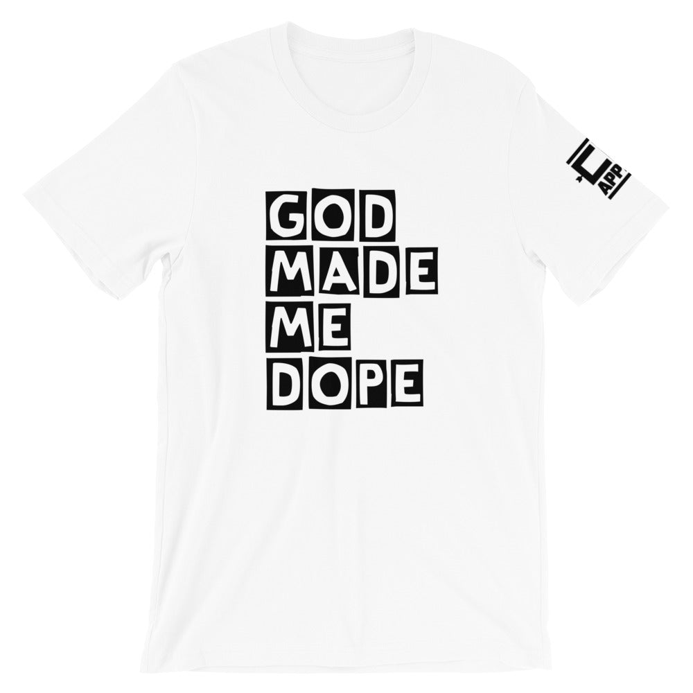 God Made Me Dope T-Shirt