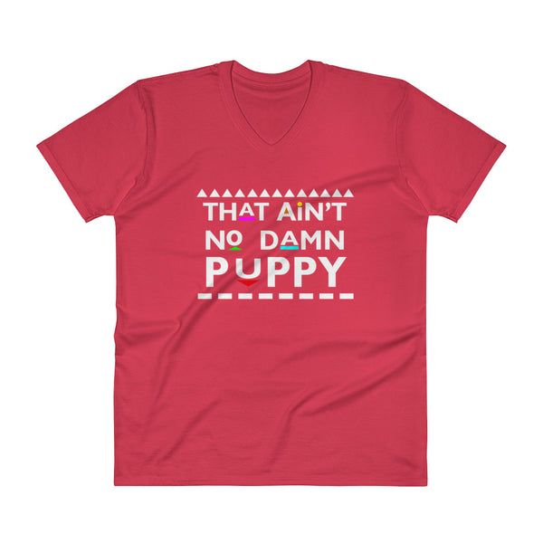 That Ain't No Damn Puppy V-Neck T-Shirt