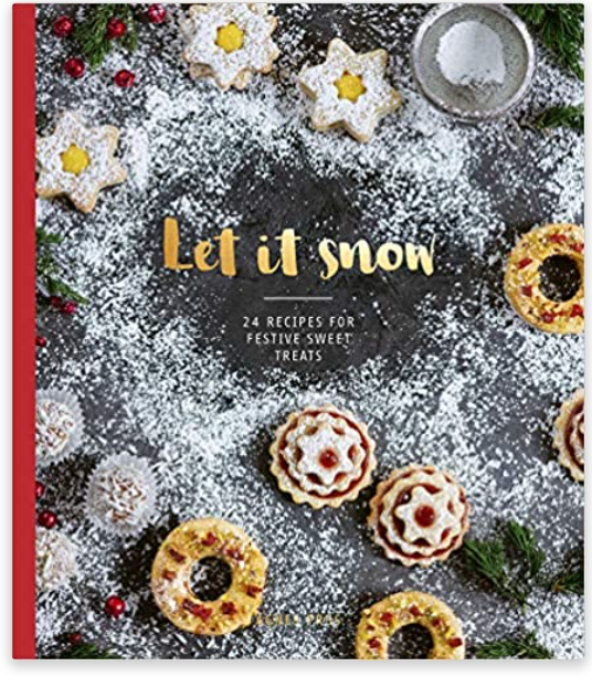 Let It Snow -24 Recipes For Festive Sweet Treats