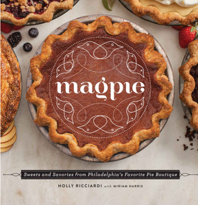 Magpie: Sweets and Savories from America's Favorite Pie Boutique