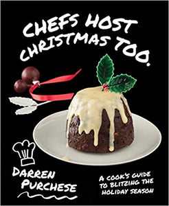 """Chefs Host Christmas Too."" - Darren Purchese Book"