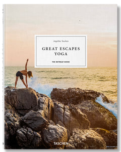 """The Great Escapes Yoga"" - Angelika Taschen"