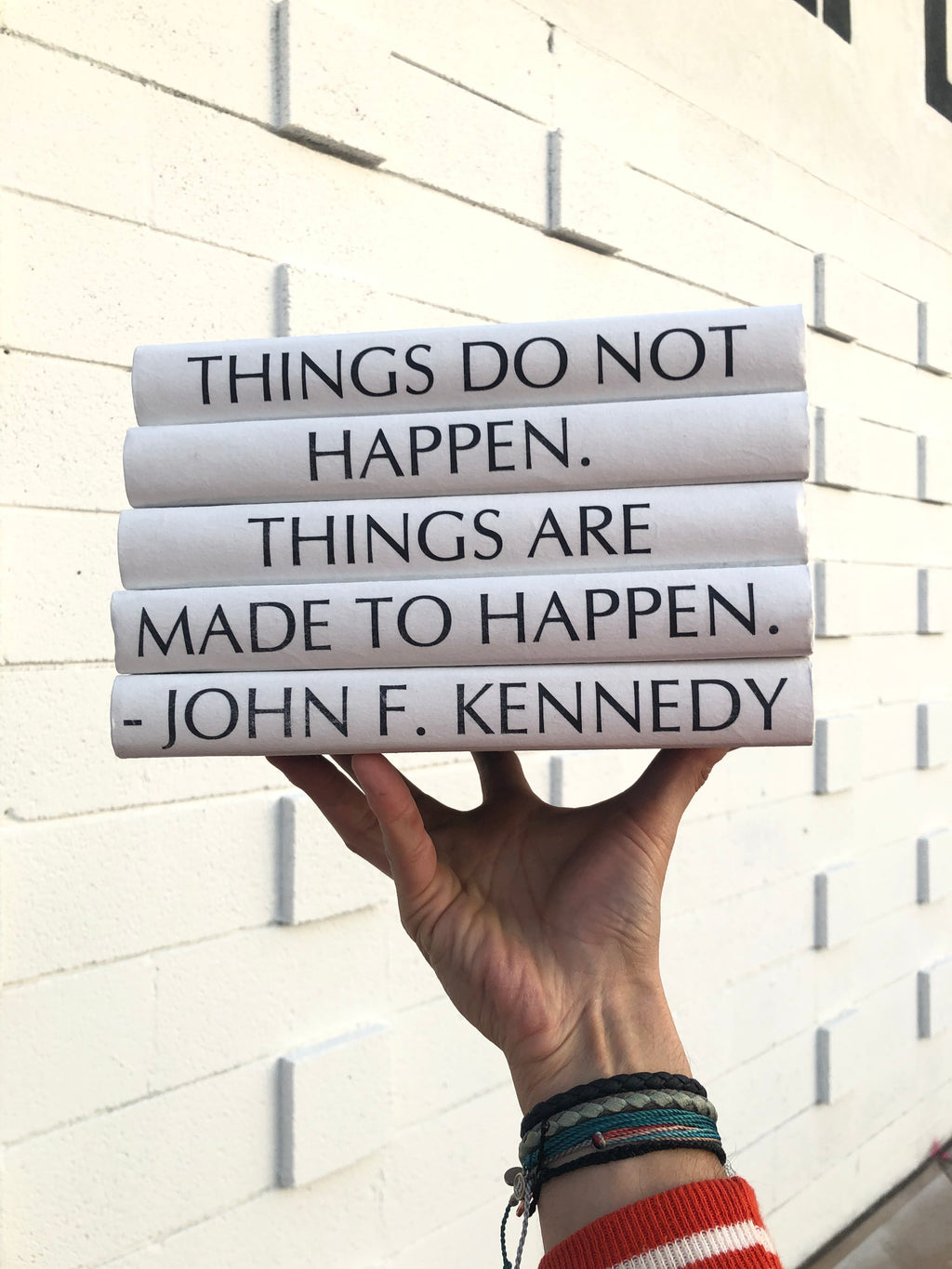 """Things Do not Happen"" - JFK"