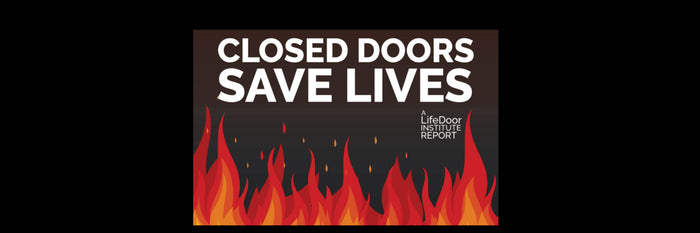 CLOSED DOORS SAVE LIVES