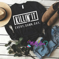 Killin it - Every Damn Day