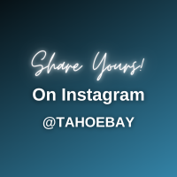 share yours on instagram at tahoebay
