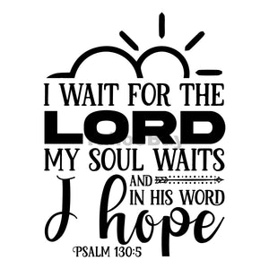 I Wait For The Lord My Soul Waits I Hope Can Cooler Graphic Design Files | SVG PNG