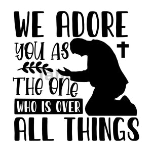 We Adore You As The One Who Is Over All Things Can Cooler Graphic Design Files | SVG PNG