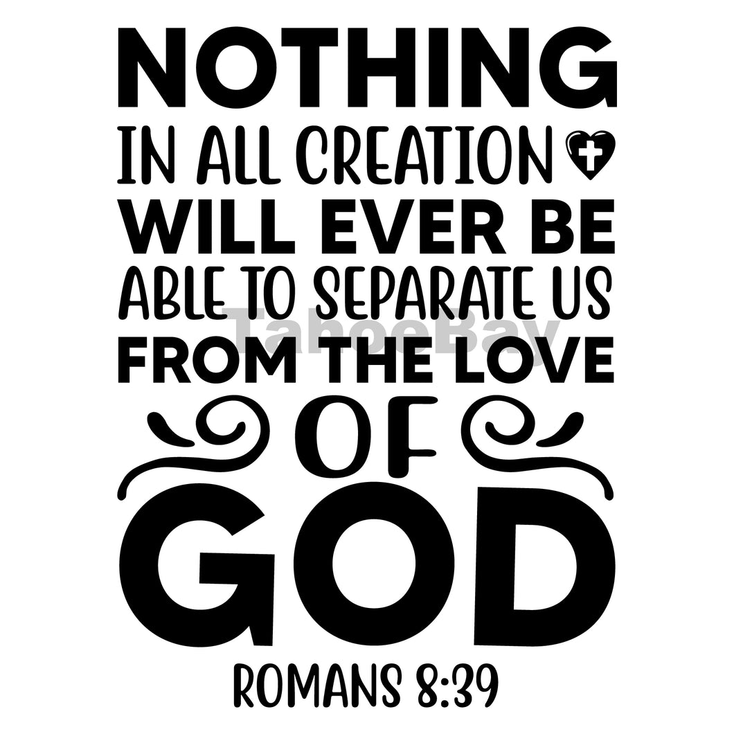 Nothing In All Creation Will Ever Be Able To Separate Us Can Cooler Graphic Design Files | SVG PNG
