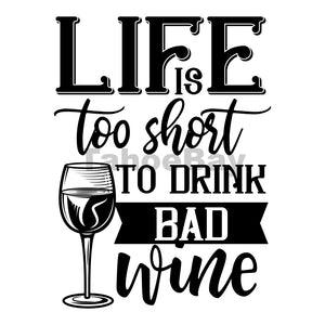 Life Is Too Short To Drink Bad Wine Can Cooler Graphic Design Files | SVG PNG