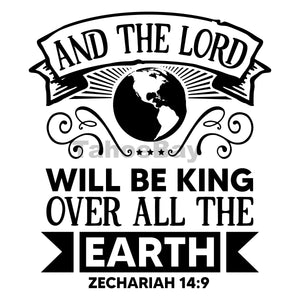 And The Lord Will Be King Over All The Earth Can Cooler Graphic Design Files | SVG PNG