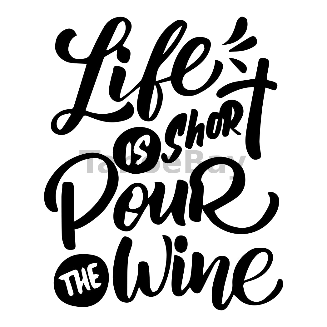 Life Is Short Pour The Wine Can Cooler Graphic Design Files | SVG PNG