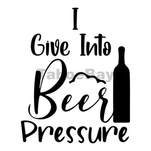 I Give Into Beer Pressure Can Cooler Graphic Design Files | SVG PNG