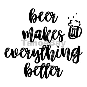 Beer Makes Everything Better Can Cooler Graphic Design Files | SVG PNG