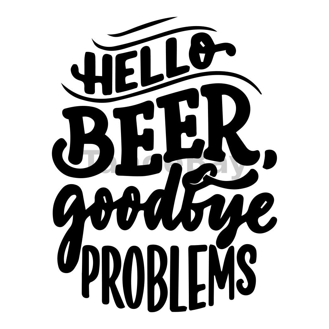 Hello Beer Goodbye Problems Can Cooler Graphic Design Files | SVG PNG