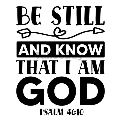 Be Still And Know That I Am God Can Cooler Graphic Design Files | SVG PNG