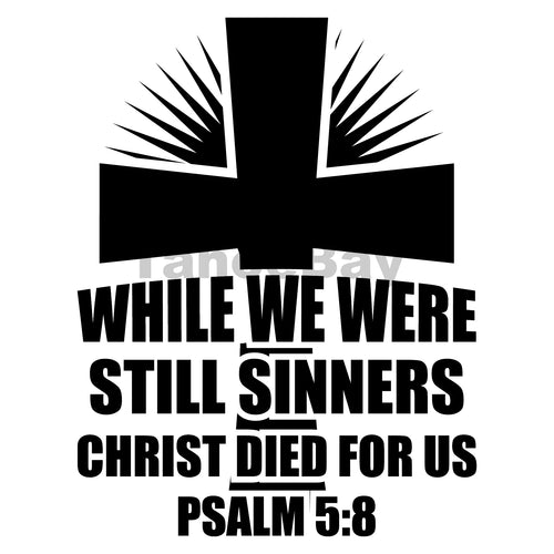 While We Were Still Sinners Christ Died For Us Can Cooler Graphic Design Files | SVG PNG