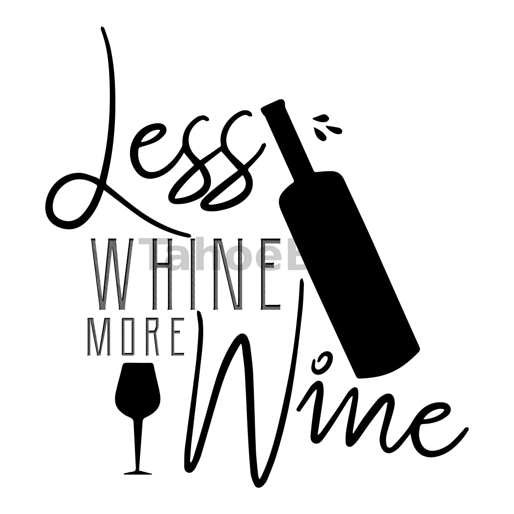 Less Whine More Wine Can Cooler Graphic Design Files | SVG PNG