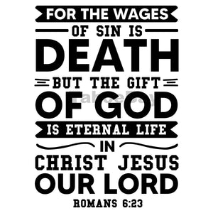 For The Wages Of Sin Is Death But The Gift Of God Is Eternal Life Can Cooler Graphic Design Files | SVG PNG